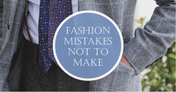 Fashion Mistakes Not to Make